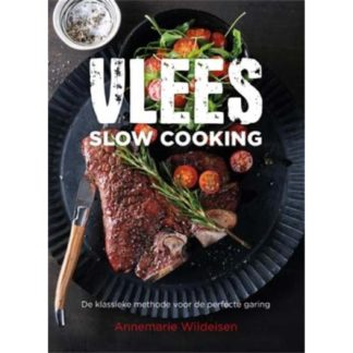 Vlees Slow Cooking - Annemarie Wildeisen