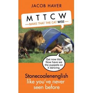 Make That The Cat Wise - Stonecoalenenglish like you've never seen before
